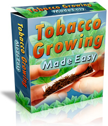 Tobacco Growing Made Easy™